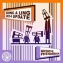 Groove Phenomenon - Shing A Ling  (2k14 Update Original Mix)