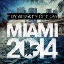Edy Whiskey Deejay - Toolroom Miami 2014  (Exclusive House Mix)