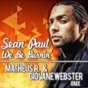 Sean Paul - We Be Burnin (Matheus R. & Giovane Webster Remix)