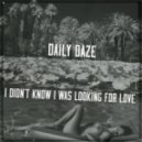 Daily Daze - I Didn't Know I Was Looking For Love (Original mix)