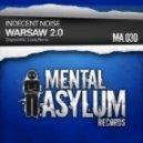 Indecent Noise - Warsaw 2.0 (Lostly Remix)