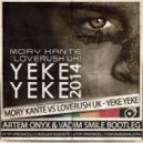 Mory Kante vs. Loverush UK - Yeke Yeke (Artem Onyx & Vadim Smile Bootleg)