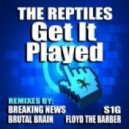 The Reptiles - Get It Played (Floyd The Barber Remix)