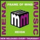 Frame Of Mind - Reign (Original Mix)