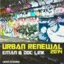 Eman, Doc Link - Urban Renewal 2014 (Doc Link Remix)