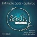 FM Radio Gods - Guitardo (James Harcourt Remix)