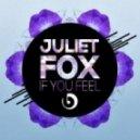 Juliet Fox - If You Feel  (Original Mix)