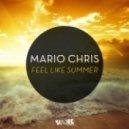 Mario Chris - Feel Like Summer (Original Mix)