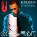 Chris Brown - Don't Judge Me (DJ Vakiloff Remix)