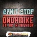 Ondamike feat. MC Intimidator - Can't Stop (Vocal Mix)