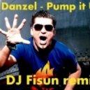 Danzel - Pump it Up (DJ Fisun Extended Mix)