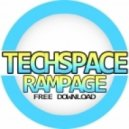 Techspace - Rampage  (Original mix)