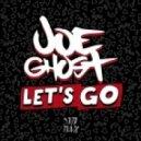 Joe Ghost feat. Kevin Acero - Let's Go (Original Mix)