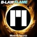 B-Law - Flame (Original Mix)
