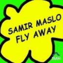 Samir Maslo - Fly Away (Original mix)