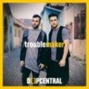 Deepcentral - Troublemaker (Manuel Riva Remix)