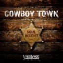 Soul Intent - Cowboy Town (Original Mix)