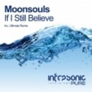 Moonsouls - If I Still Believe (Ultimate Remix)