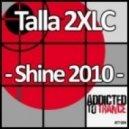 Talla 2XLC - Shine 2010 (Intro Mix)