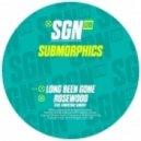 Submorphics - Long Been Gone (Original mix)