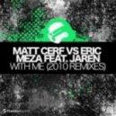 Matt Cerf vs. Eric Meza feat. Jaren - With Me (Lexwood Remix)
