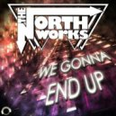 The North Works - We Gonna End Up (Instrumental Mix)
