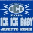 Vanilla Ice - Ice Ice Baby (Jepetto Remix)