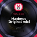 Gor2 puto - Maximus (Original mix)