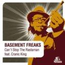 Basement Freaks - Can't Stop The Rastaman (feat.Cranic King)
