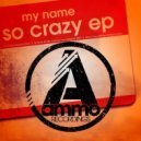 My NamE - Since You Left Me (Original Mix)