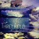 Blufeld - Threlkeld (Original Mix)