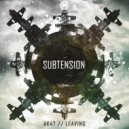 Subtension - Leaving (Original mix)