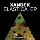 Xandek - Elastica (Original Mix)
