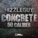 Hizzleguy - 50.Caliber (Original mix)