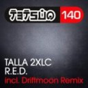 Talla 2XLC - R.E.D. (Original Mix)