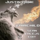 Justin Prime - Fairchild (Sean Kalejs Edit)
