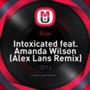 Raw - Intoxicated feat. Amanda Wilson (Alex Lans Remix)