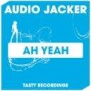 Audio Jacker - Ah Yeah (Dub Mix)