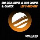 Rio Dela Duna, Javi Colina, Quoxx - Let's Grovin' (Original mix)