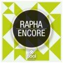 Rapha - Encore (Original Mix)