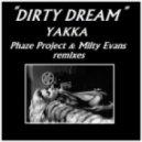 Yakka - Dirty Dream (Phaze Project remix)
