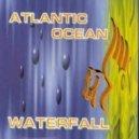 Atlantic Ocean - Waterfall (Andrey Shatlas club mix)
