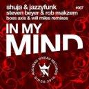 Shuja, JazzyFunk - In My Mind (Boss Axis Remix)