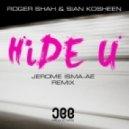 Roger Shah & Sian Kosheen - Hide U (Jerome Isma-Ae Remix)