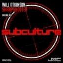 Will Atkinson - Sharpshooter (Original Mix)