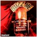 Bruno Barudi, Felguk - Buzz Me (Bruno Barudi Remix)