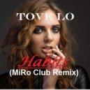 Tove Lo (Feat. Julia Westlin) - Habits (MiRo Club Remix)