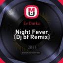Ev Darko - Night Fever (Dj bf Remix)