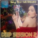 DJ Sergio - Deep Session 2
