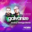 The Chemical Brothers  - Galvanize  (Andrey Vertuga Remix)